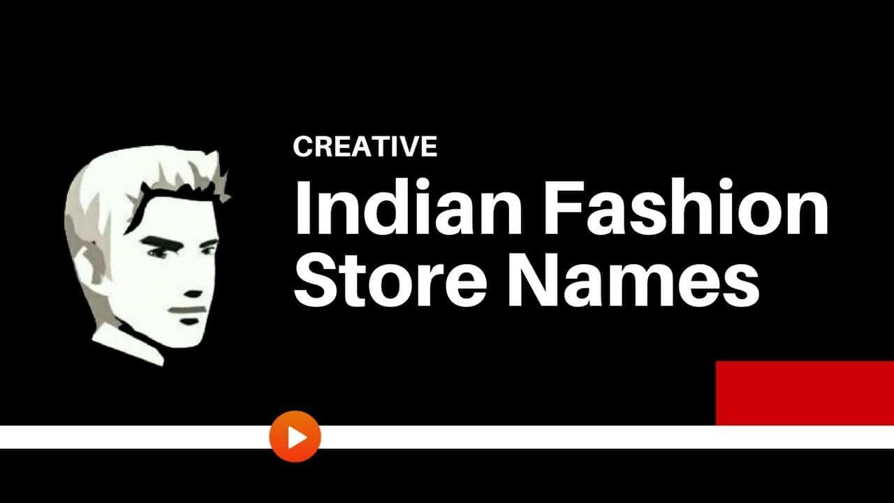 Fashion Beauty Name Ideas: 78 Great, Best Indian Fashion Shop Names Ideas