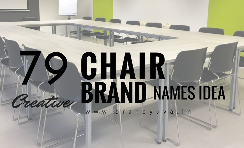 79 Catchy Chair Brand Names Idea