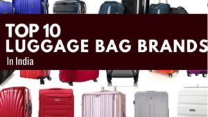 Top 10 Luggage Bag Brand In India