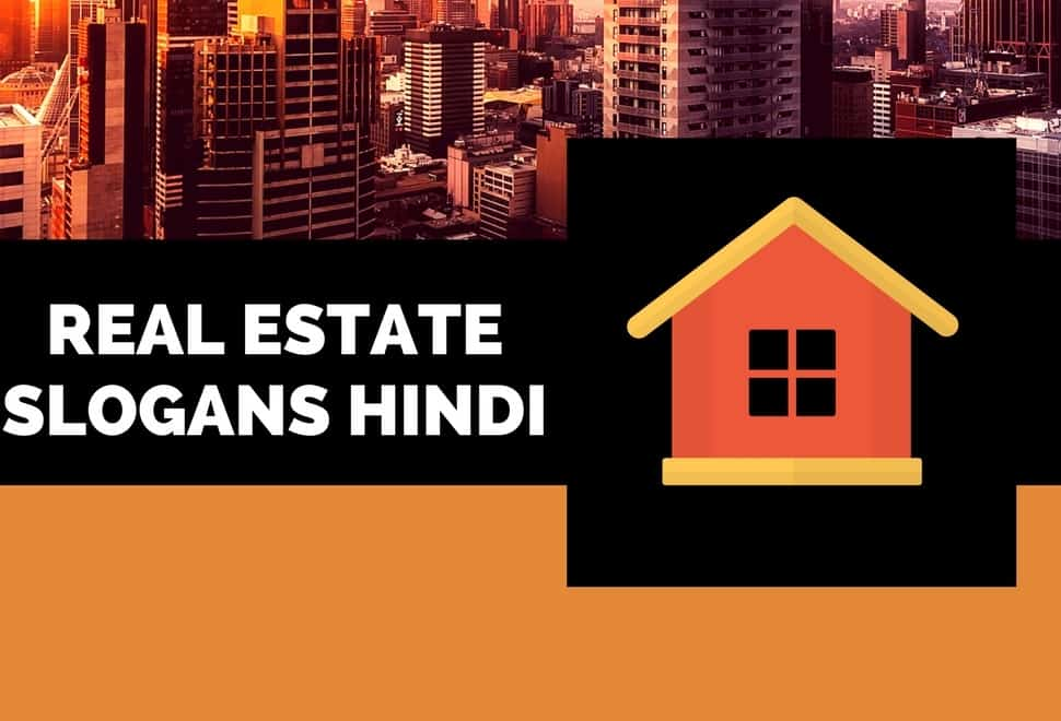 55 Creative Hindi Real Estate Business Slogans | Brandyuva.in