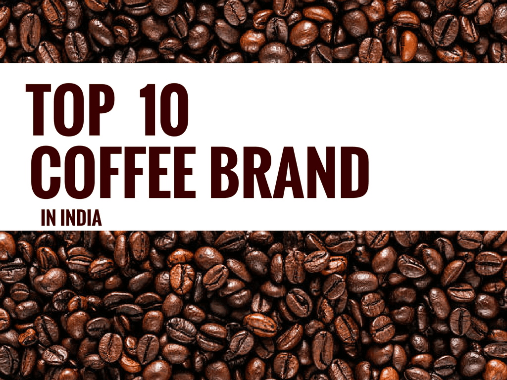 Espresso Coffee Brands ~ Top best coffee brands in india brandyuva