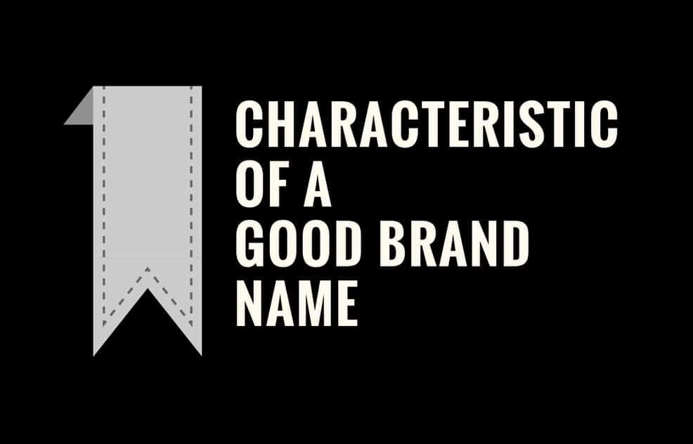 8 Important Characteristics Of Good Brand Name Branding