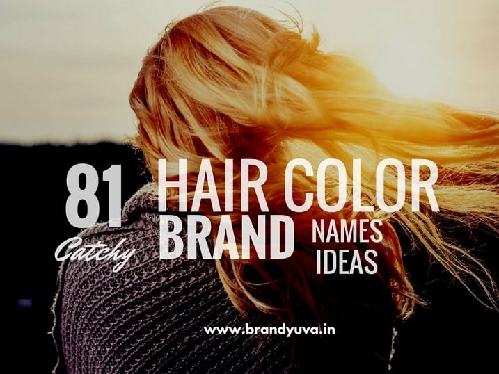 81 Creative Hair Color Brand Names Ideas Naming Blog