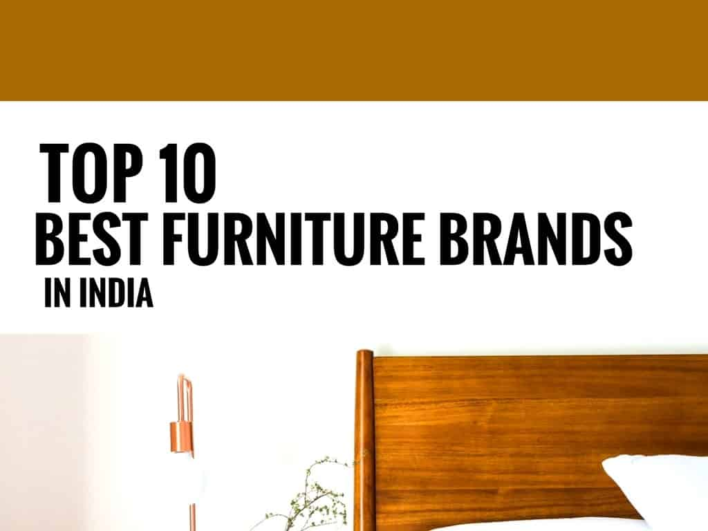 10 Best Furniture Brands Of India Brandyuva Blog