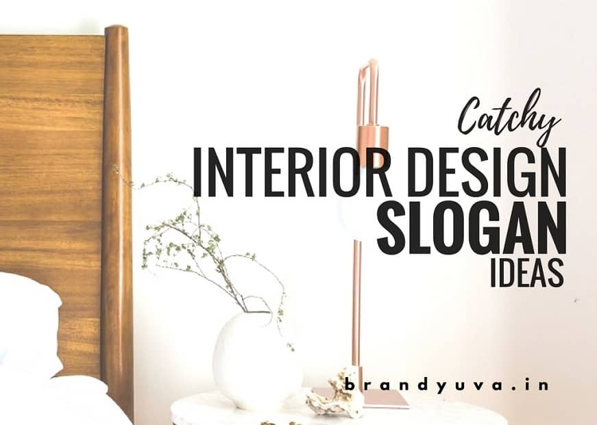 57 Catchy Interior Design Slogans ideas