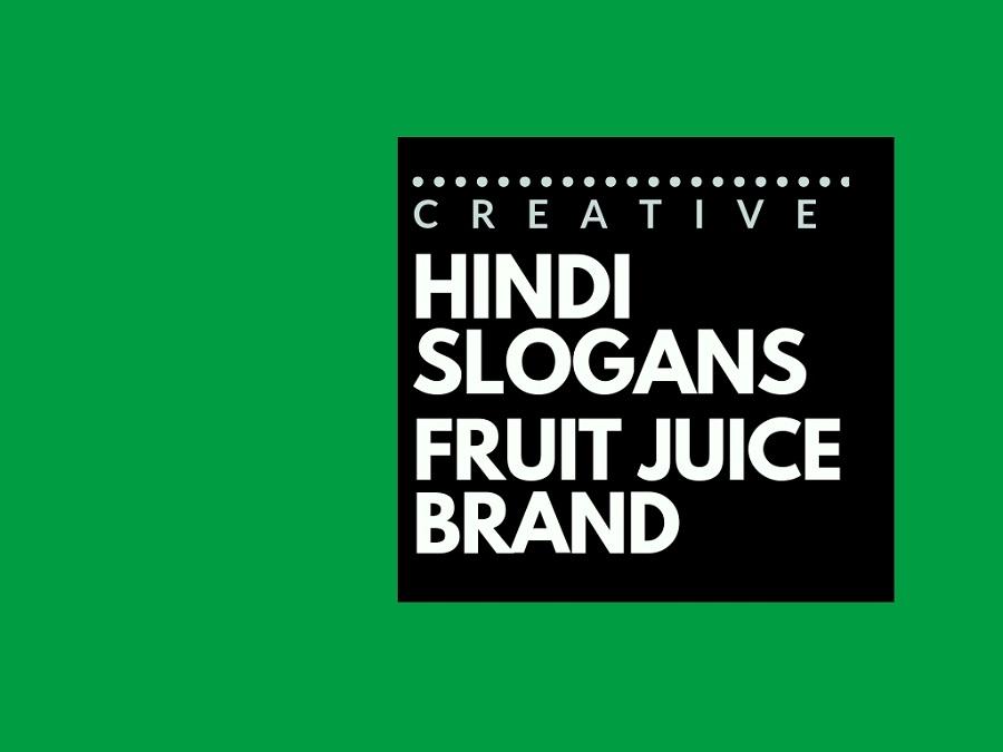 89+ Catchy Hindi Slogans for Fruit Juice brand | brandyuva