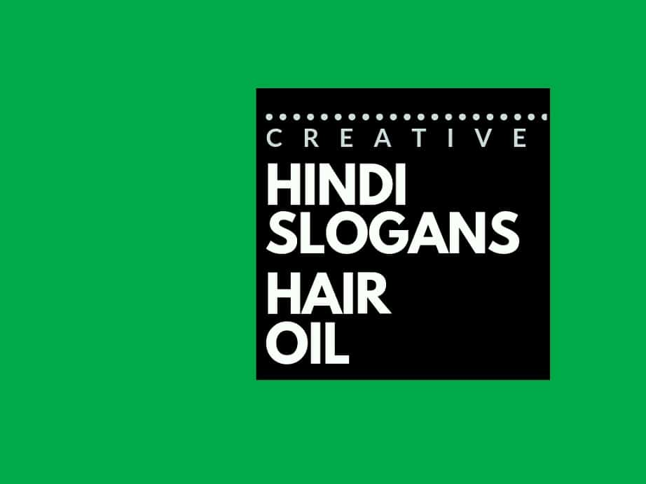89 Catchy Hindi Advertising Slogans For Hair Oil Business