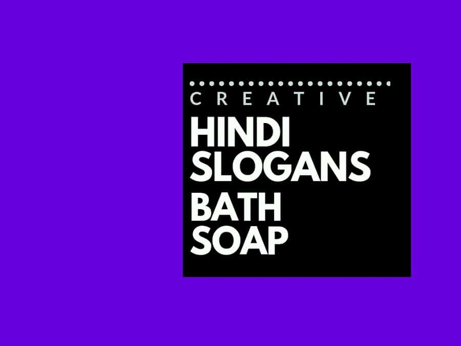 69+ Catchy Advertising Hindi slogans for a Bath soap brand