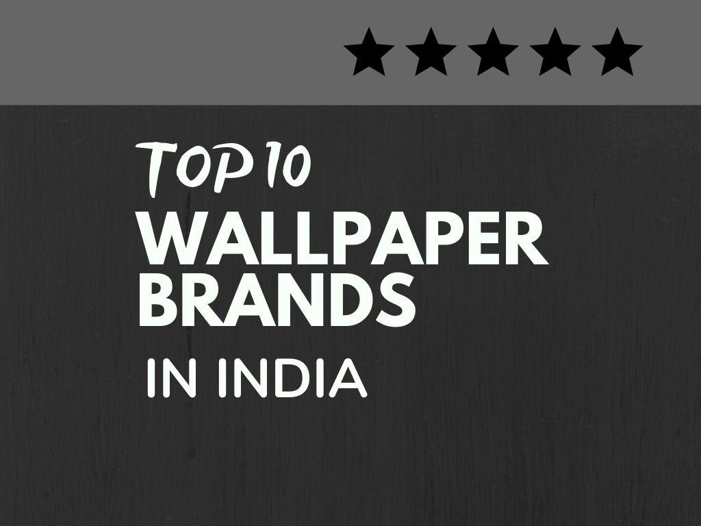 Top 10 Best Wallpaper Brands In India Brandyuva In